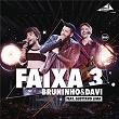 Faixa 3 (Ao Vivo)   Bruninho & Davi