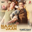 "Naach Meri Jaan (From ""Tubelight"")   Pritam, Kamaal Khan, Nakash Aziz, Dev Negi & Tushar Joshi"