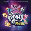 My Little Pony: The Movie (Original Motion Picture Soundtrack)   Divers