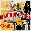 Beautiful Trauma (The Remixes) | Pink