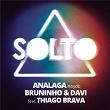 Solto   Analaga & Bruninho & Davi
