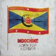 Song for a Dream | Indochine