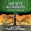 Une bête au paradis (Extrait du livre) | Cécile Coulon