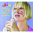 Some People Have REAL Problems (International Digital)   Sia