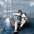 Essaye   Pierre Bachelet