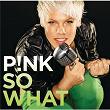 So What (Bimbo Jones Mix) | Pink