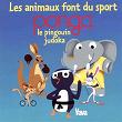 Les animaux font du sport (Ponga, le pingouin judoka) | Vavá