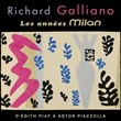 Les années Milan (D'Édith Piaf à Astor Piazzolla) | Richard Galliano