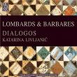 Lombards & barbares | Dialogos