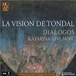 La vision de Tondal | Dialogos