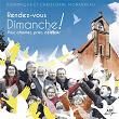 Rendez-vous Dimanche! (Pour chanter, prier, célébrer) | Dominique Morandeau