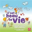 C'est beau la vie | Dominique Morandeau
