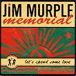Let's Spend Some Love | Jim Murple Memorial