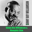 Sonny Boy Williamson: Sonny Boy Williamson & Memphis Slim | Sonny Boy Williamson