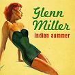 Indian Summer | Glenn Miller