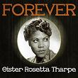 Forever Sister Rosetta Tharpe | Sister Rosetta Tharpe