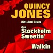 Hits And Blues And Stockholm Sweetin', Walkin   Quincy Jones