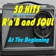 50 Hits R'n'B and Soul (At the Beginning) | Divers