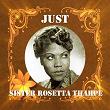 Just Sister Rosetta Tharpe | Sister Rosetta Tharpe