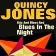 Hits and Blues and Blues in the Night   Quincy Jones