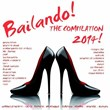 Bailando! The Compilation 2014 - 50 Latin Dance Hits (Urban Latin Hits, Salsa, Bachata, Merengue, Cubaton, Mambo, Tropical, Kuduro) | Divers