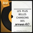 Les plus belles chansons des années 60 (De Johnny Hallyday à Claude François, découvrez les plus belles chansons françaises des années 60.)   Divers
