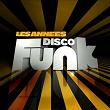Les années Disco Funk (Les plus gros tubes Disco Funk) | Divers