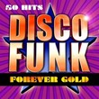 Disco Funk Forever Gold (50 Hits Disco Funk) | Divers