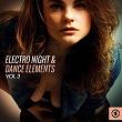 Electro Night: Dance Elements, Vol. 3   Divers