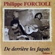 De derrière les fagots, vol. 2 | Philippe Forcioli