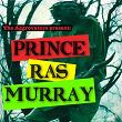 The Aggrovators Present: Prince Ras Murray | Prince Ras Murray