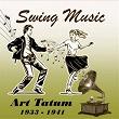 Swing Music, Art Tatum 1933 - 1941   Art Tatum