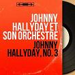 Johnny Hallyday, no. 3 (Stereo version) | Johnny Hallyday Et Son Orchestre