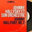 Johnny Hallyday, no. 2 (Stereo Version) | Johnny Hallyday Et Son Orchestre