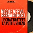 Le chat botté et la petite sirène (Mono Version) | Nicole Vervil, Bernard Noël
