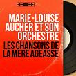 Les chansons de la mère Ageasse (Mono Version) | Marie-louise Aucher Et Son Orchestre