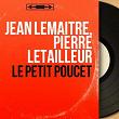Le petit Poucet (feat. Pierre-Arnaud de Chassy-Poulay) (Mono Version) | Jean Lemaitre, Pierre Letailleur