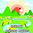 Highway Nursery Rhymes | Nursery Rhymes
