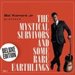 The Mystical Survivors and Some Rare Earthlings, Vol. 1 (Deluxe Edition)   Bai Kamara Jr