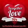Twogether Love Songs 70's (Les Plus Belles Chansons Love 70') | Divers