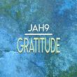 Gratitude | Jah 9