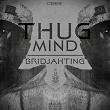 Thug Mind   Bridjahting
