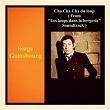"Cha cha cha du loup (From ""Les loups dans la bergerie"" Soundtrack)   Serge Gainsbourg"