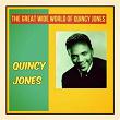 The Great Wide World of Quincy Jones   Quincy Jones