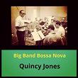 Big Band Bossa Nova | Quincy Jones