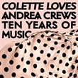 Colette Loves Andrea Crews - Ten Years of Music | Divers