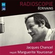 Radioscopie (Écrivains): Jacques Chancel reçoit Marguerite Yourcenar | Jacques Chancel