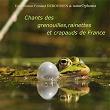 Naturophonia: Chants des grenouilles, rainettes et crapauds de France | Fernand Deroussen