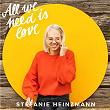 All We Need Is Love | Stefanie Heinzmann