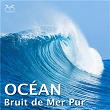 Bruit de Mer Pur - Océan   Torsten Abrolat, Projet Sur Le Bruit Océanique